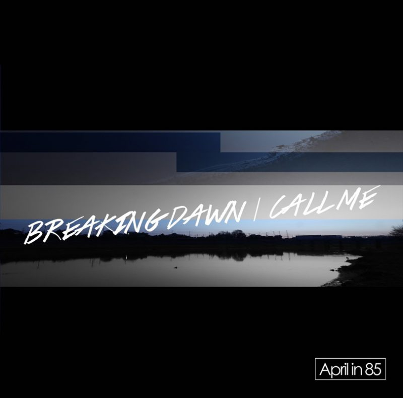 April in 85 - BREAKING DAWN/CALL ME